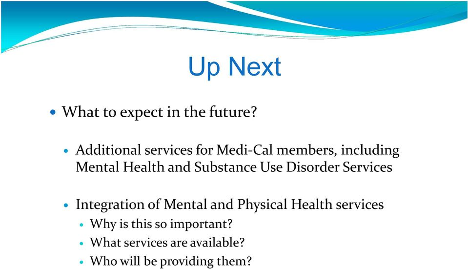 and Substance Use Disorder Services Integration of Mental and