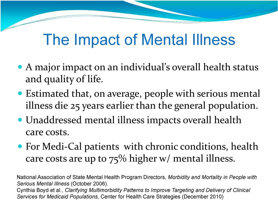 For Medi-Cal patients with chronic conditions, health care costs are up to 75% higher w/ mental illness.