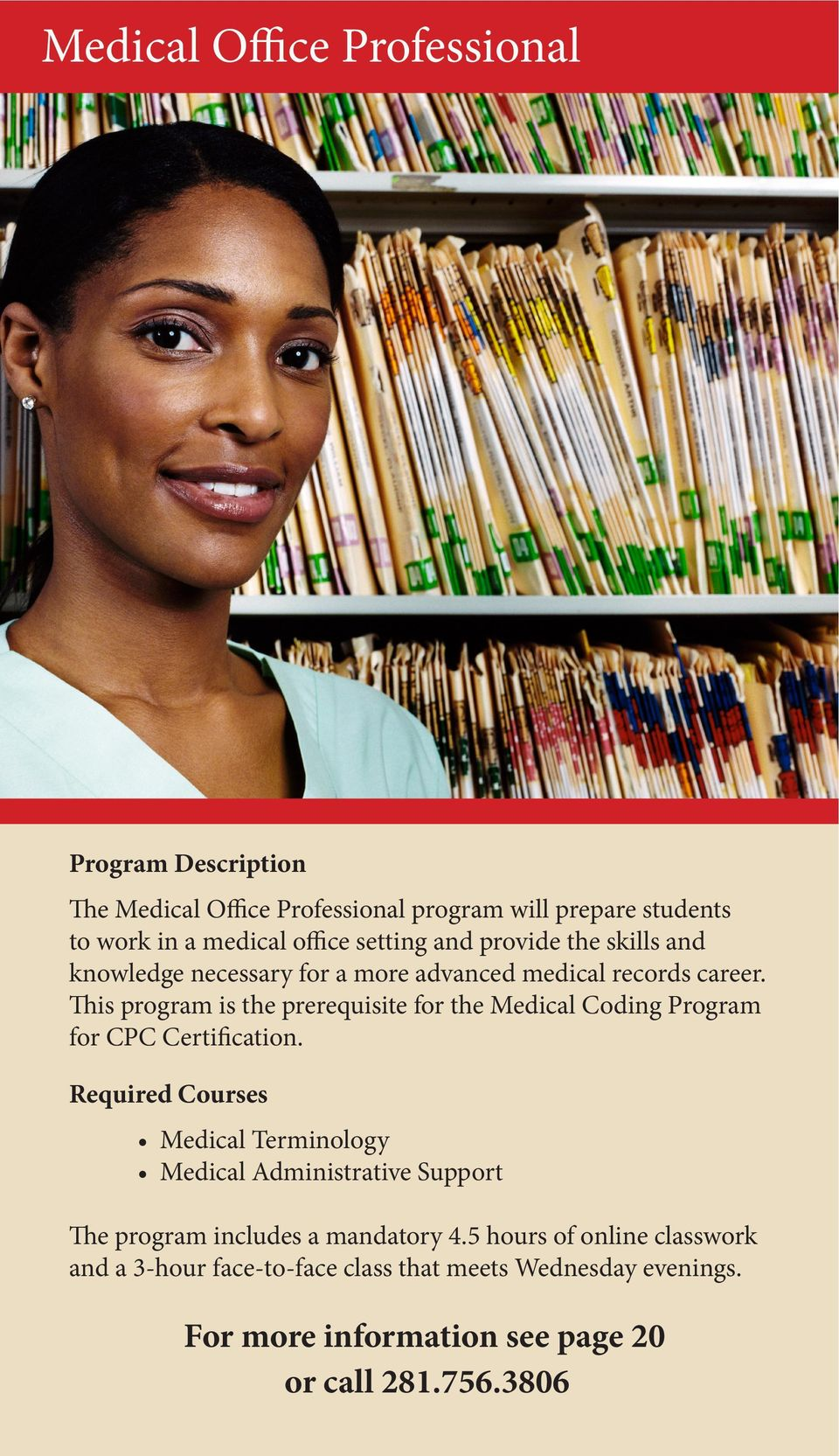 This program is the prerequisite for the Medical Coding Program for CPC Certification.