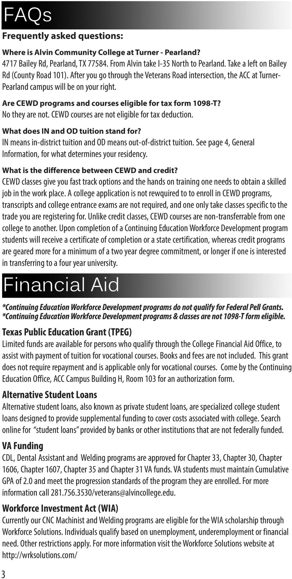 Are CEWD programs and courses eligible for tax form 1098-T? No they are not. CEWD courses are not eligible for tax deduction. What does IN and OD tuition stand for?