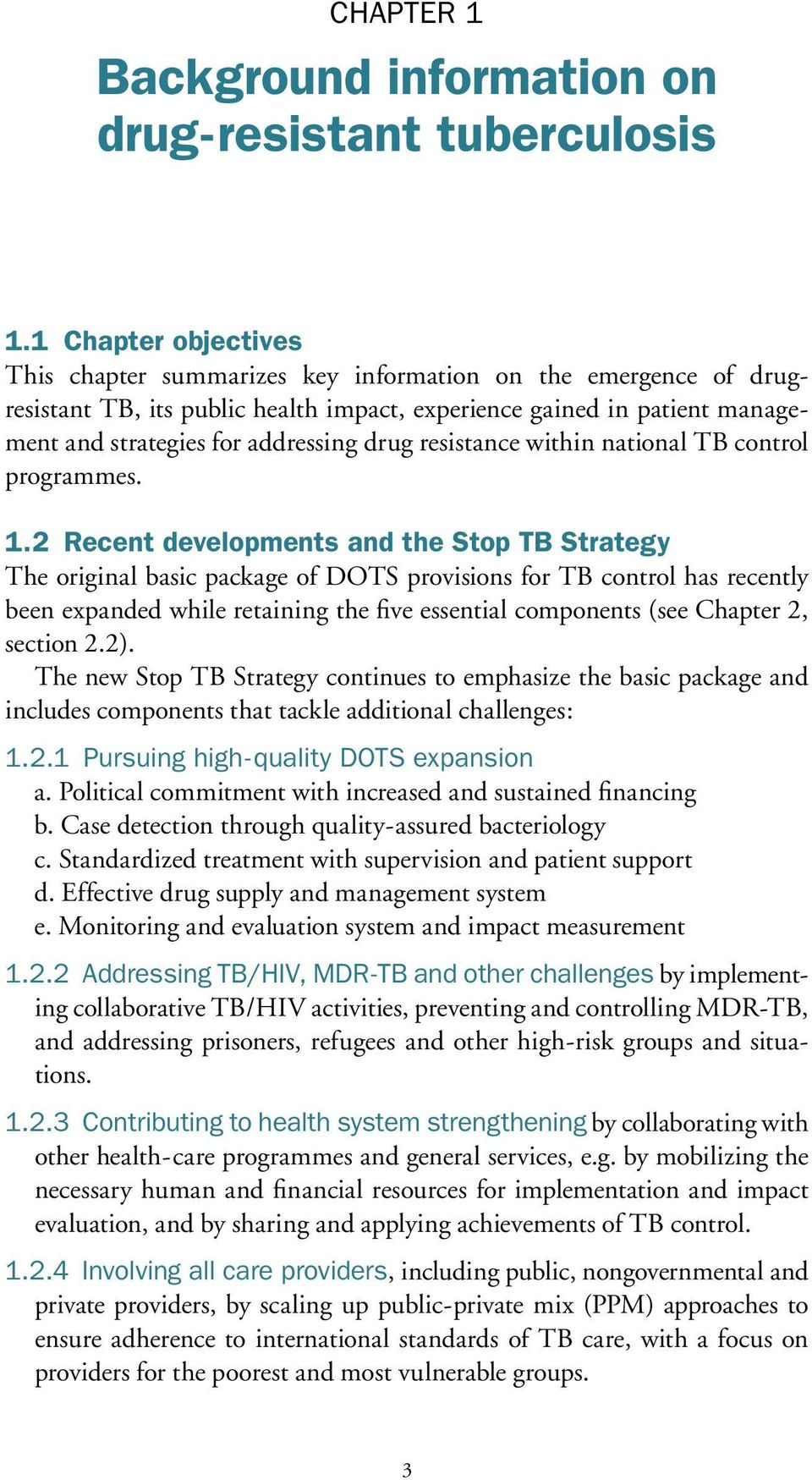resistance within national TB control programmes. 1.