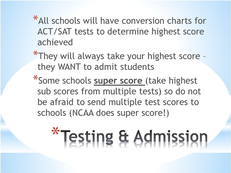 students *Some schools super score (take highest sub scores from multiple tests)