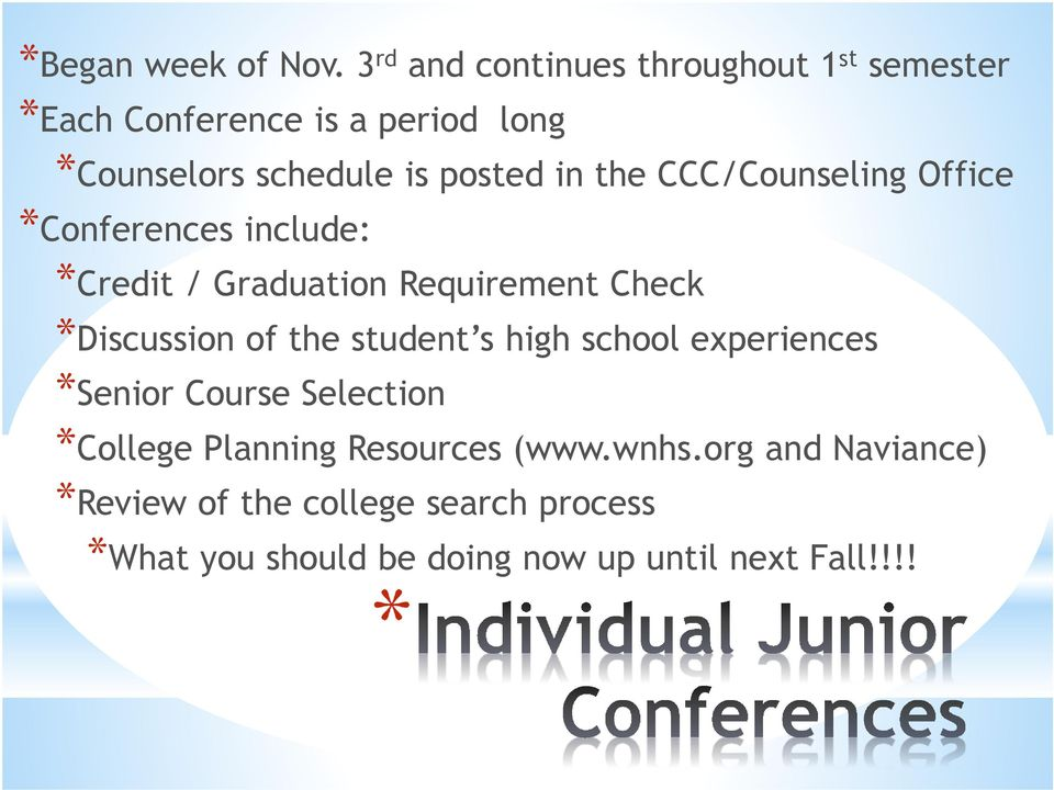 in the CCC/Counseling Office *Conferences include: *Credit / Graduation Requirement Check *Discussion of the