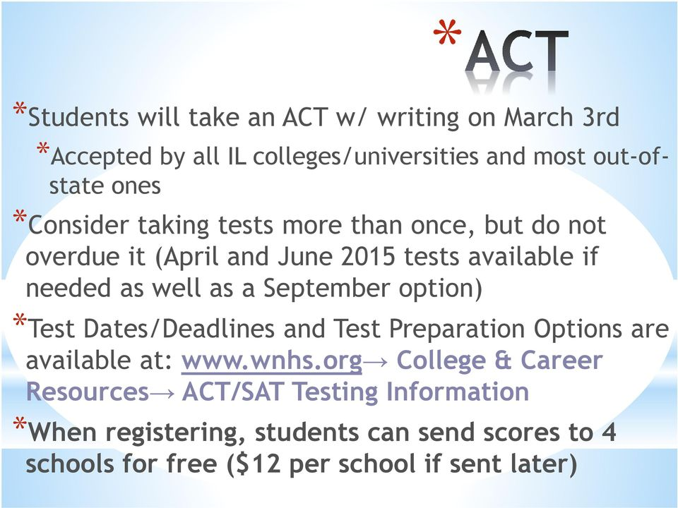 September option) *Test Dates/Deadlines and Test Preparation Options are available at: www.wnhs.