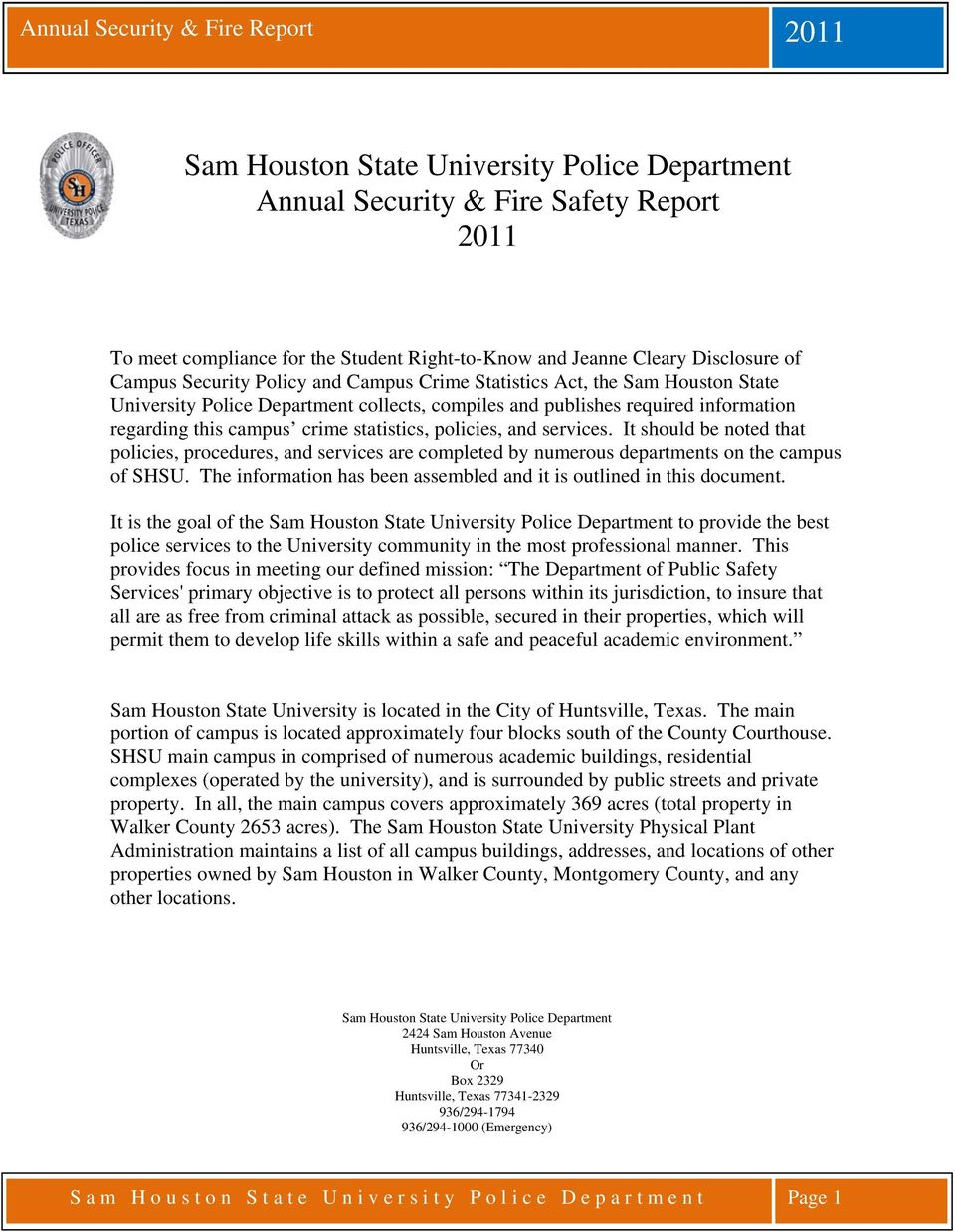 It should be noted that policies, procedures, and services are completed by numerous departments on the campus of SHSU. The information has been assembled and it is outlined in this document.