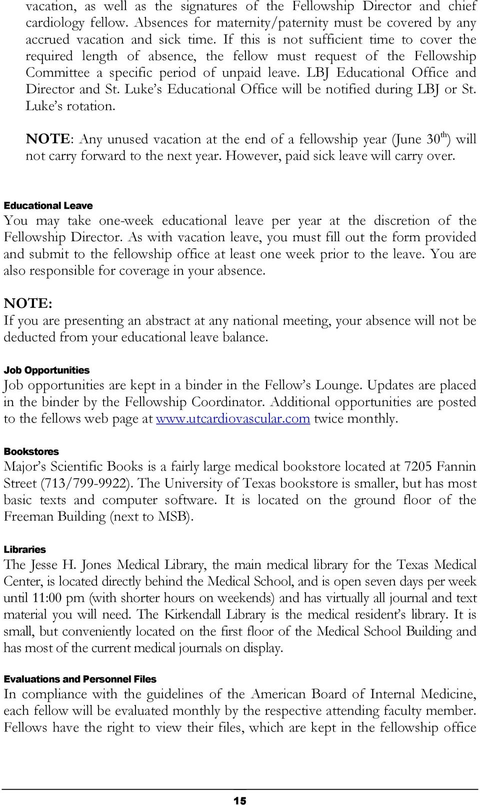 LBJ Educational Office and Director and St. Luke s Educational Office will be notified during LBJ or St. Luke s rotation.