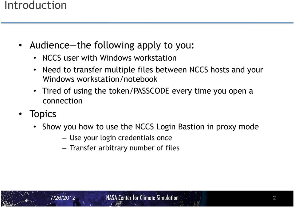 the token/passcode every time you open a connection Topics Show you how to use the NCCS Login
