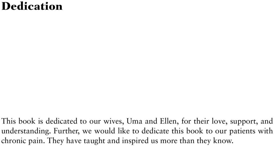 Further, we would like to dedicate this book to our