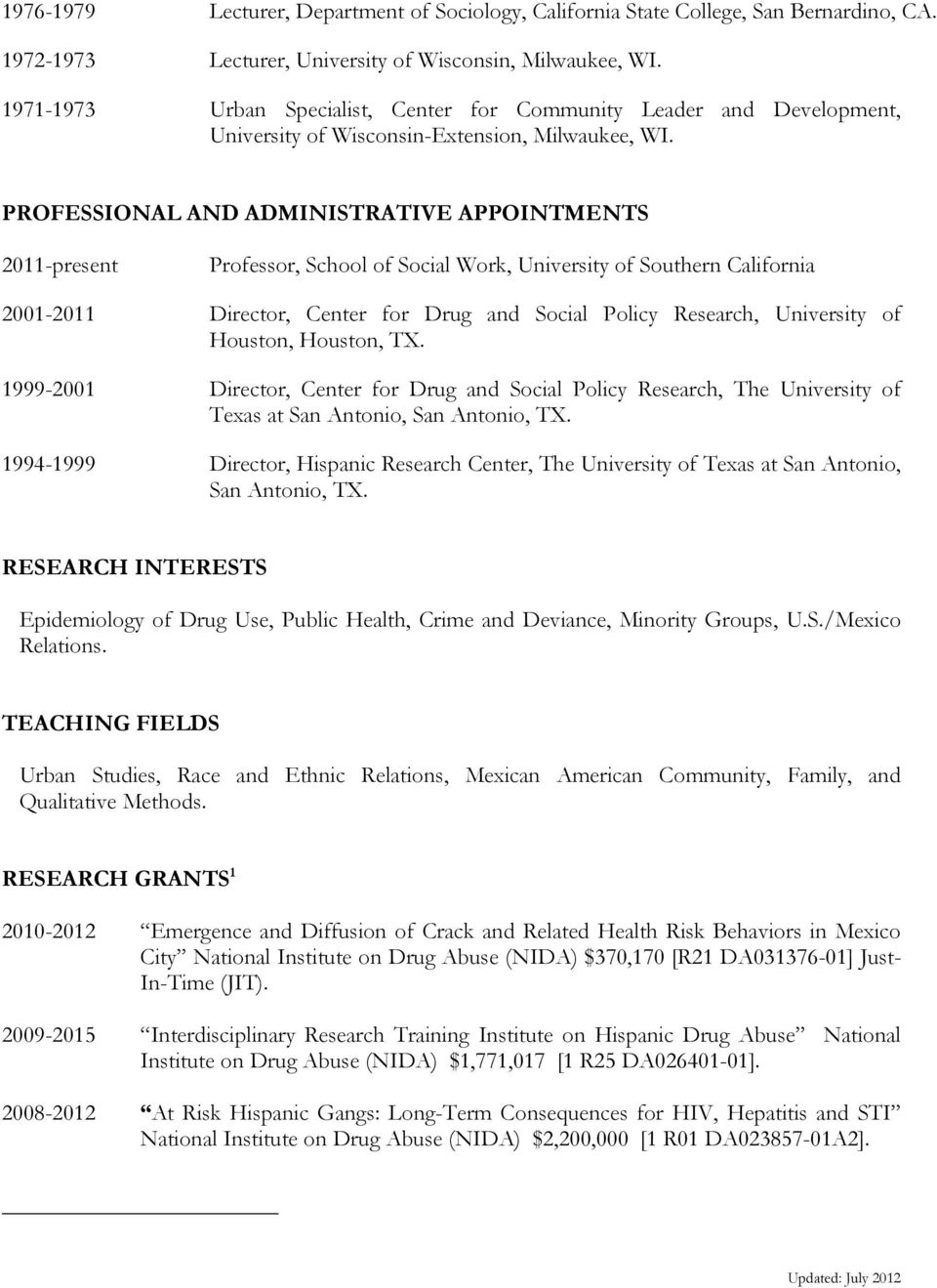 PROFESSIONAL AND ADMINISTRATIVE APPOINTMENTS 2011-present Professor, School of Social Work, University of Southern California 2001-2011 Director, Center for Drug and Social Policy Research,