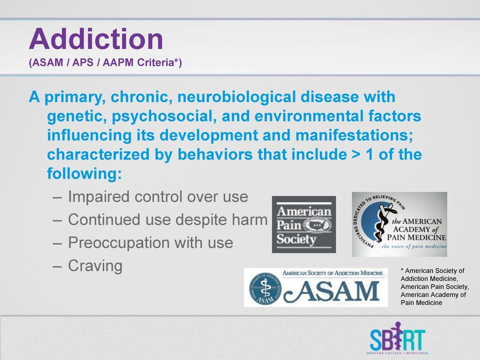 behaviors that include > 1 of the following: Impaired control over use Continued use despite harm