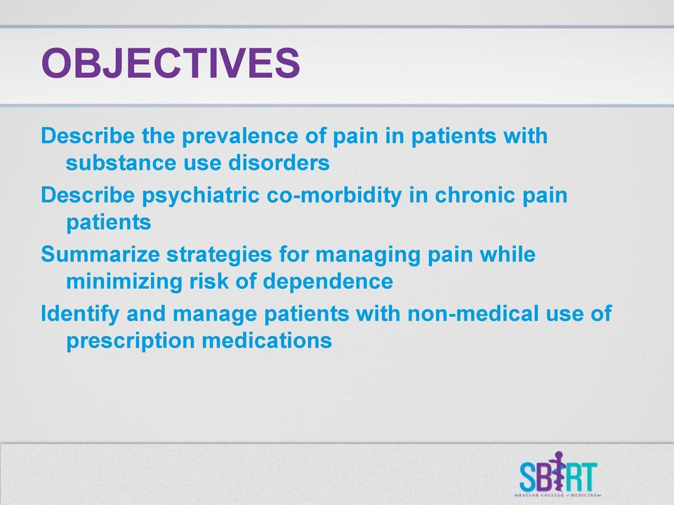 Summarize strategies for managing pain while minimizing risk of dependence