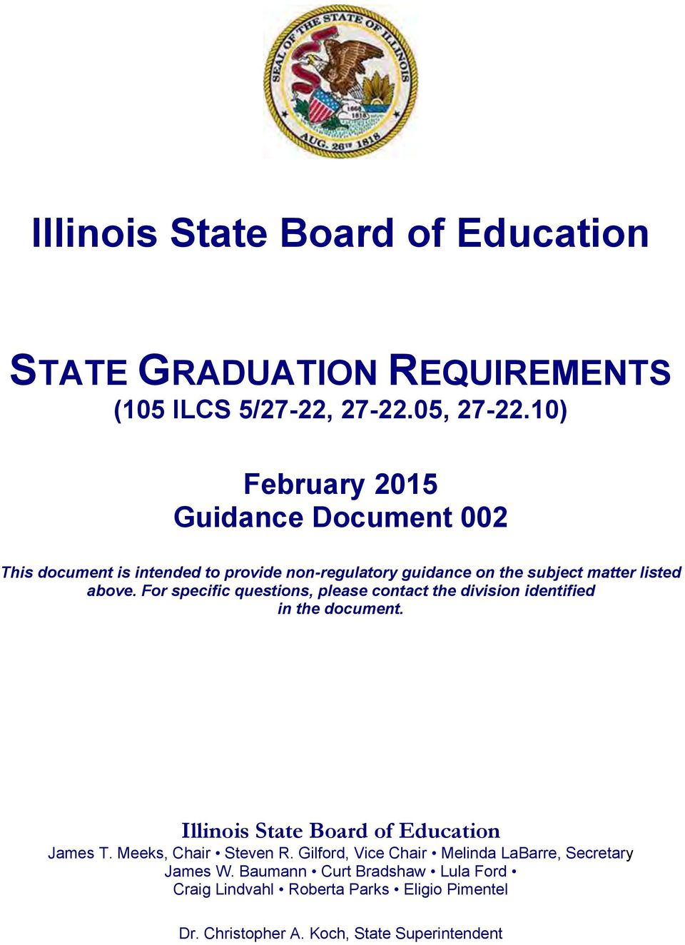 For specific questions, please contact the division identified in the document. Illinois State Board of Education James T.