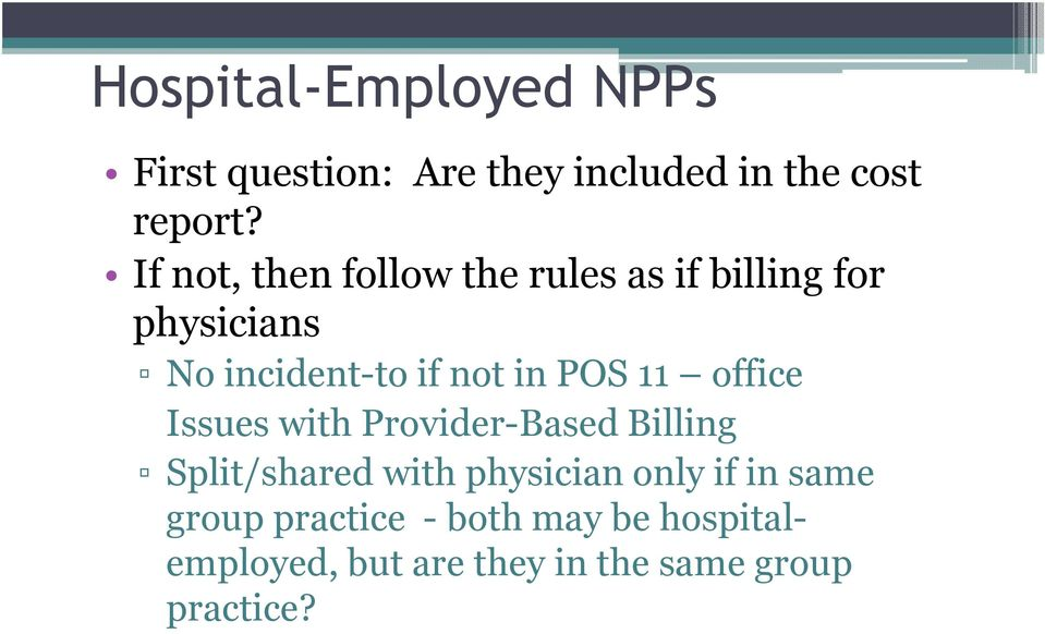 POS 11 office Issues with Provider-Based Billing Split/shared with physician only if