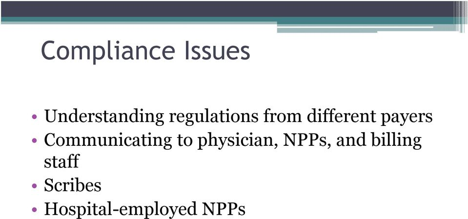 Communicating to physician, NPPs,