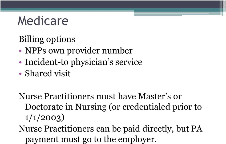 Master s or Doctorate in Nursing (or credentialed prior to 1/1/2003)