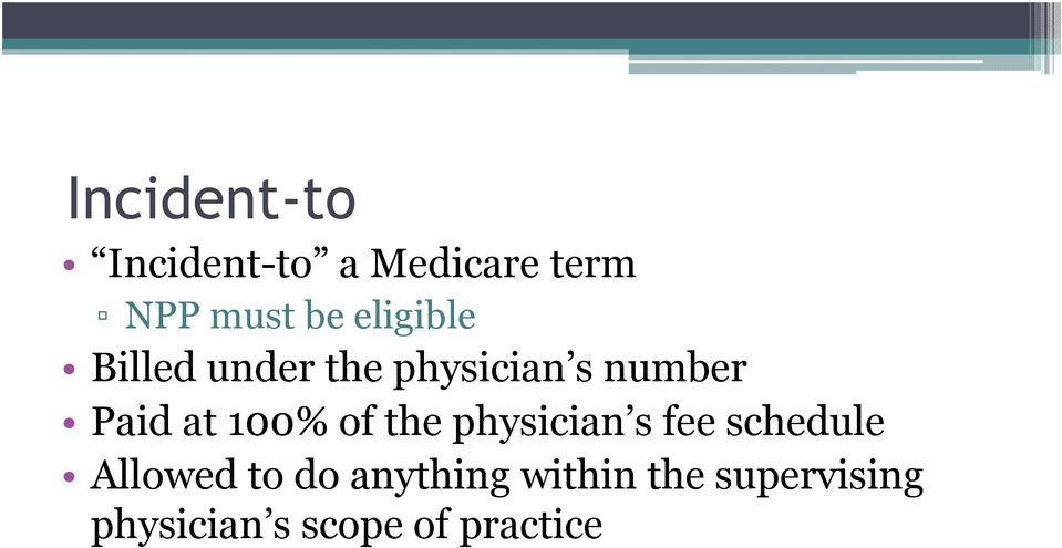 100% of the physician s fee schedule Allowed to do