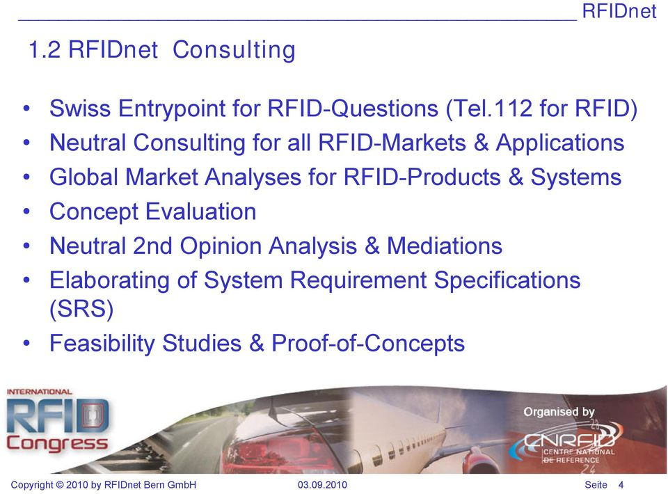RFID-Products & Systems Concept Evaluation Neutral 2nd Opinion Analysis & Mediations Elaborating