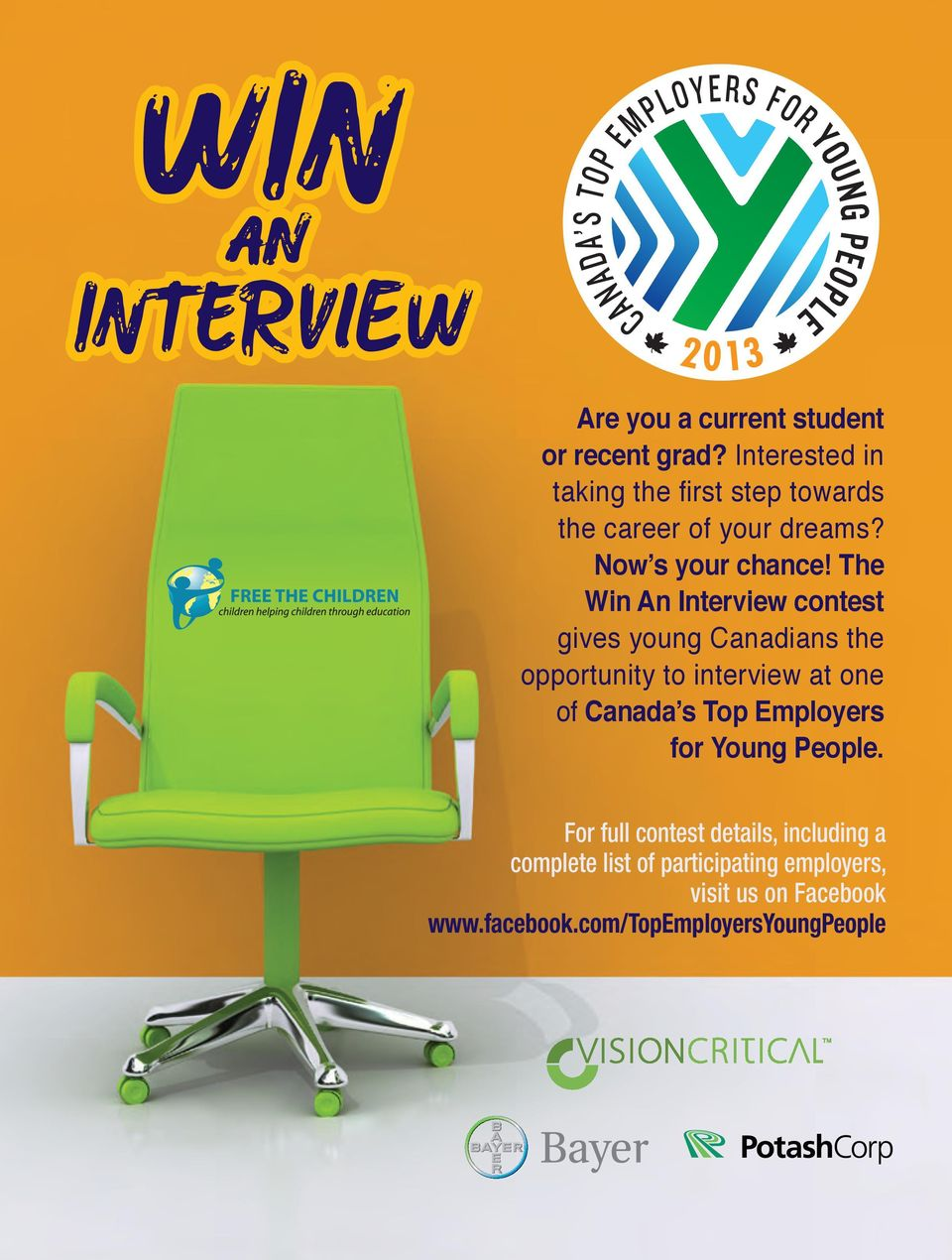 The Win An Interview contest gives young Canadians the opportunity to interview at one of Canada s Top