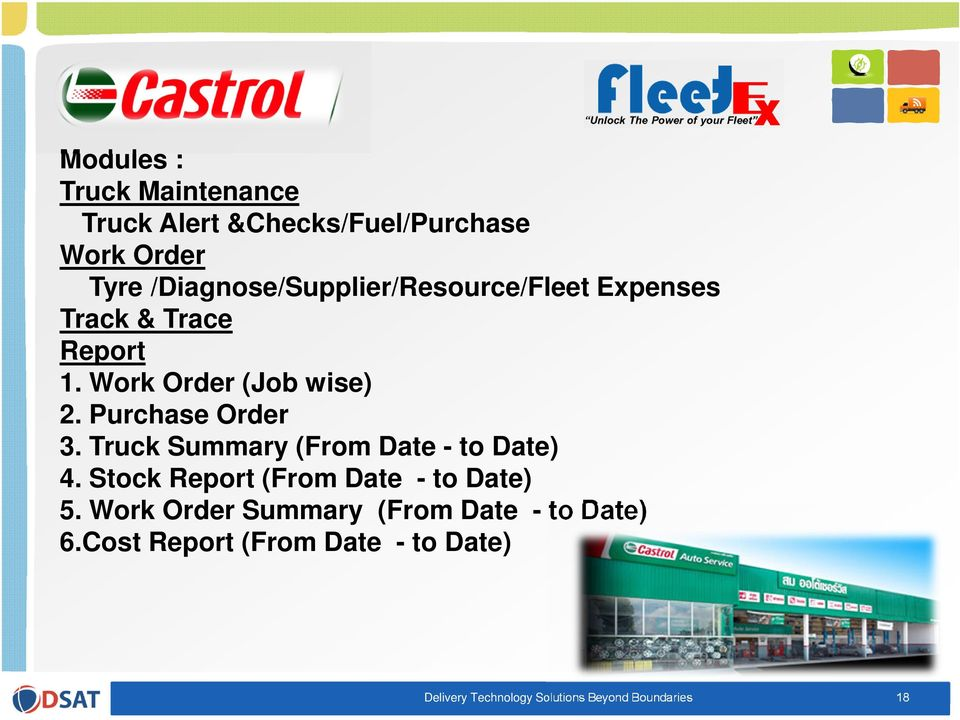 Purchase Order 3. Truck Summary (From Date - to Date) 4. Stock Report (From Date - to Date) 5.