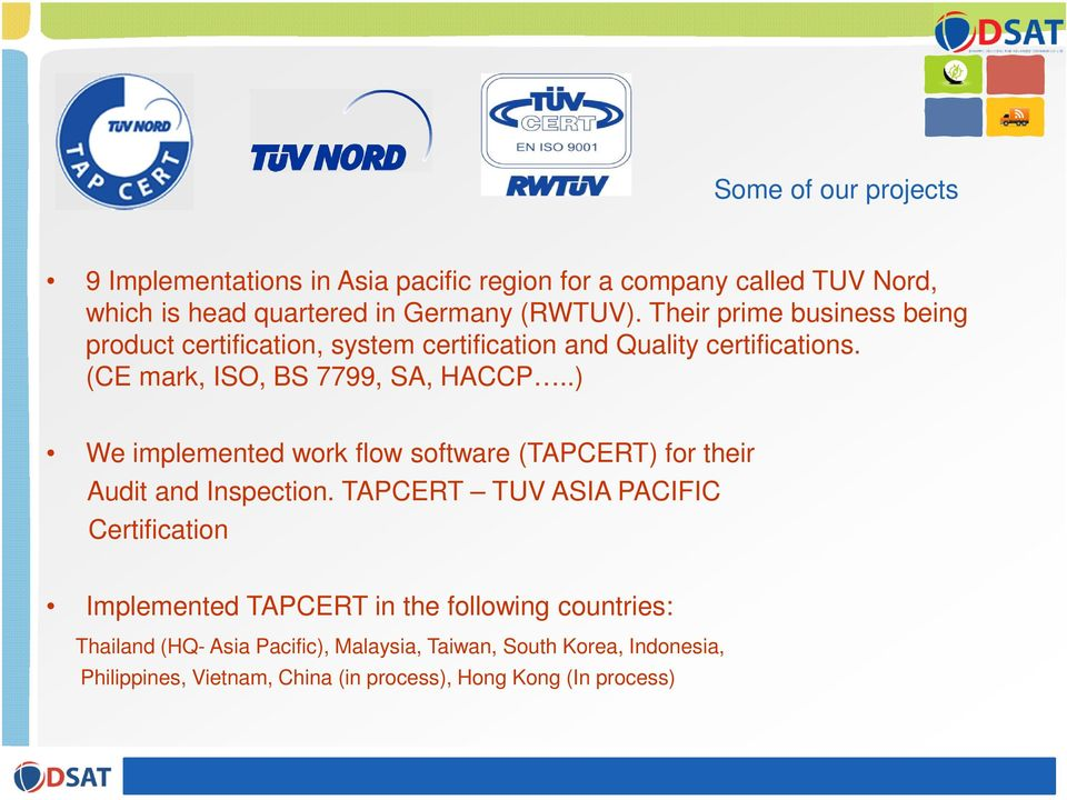 .) We implemented work flow software (TAPCERT) for their Audit and Inspection.