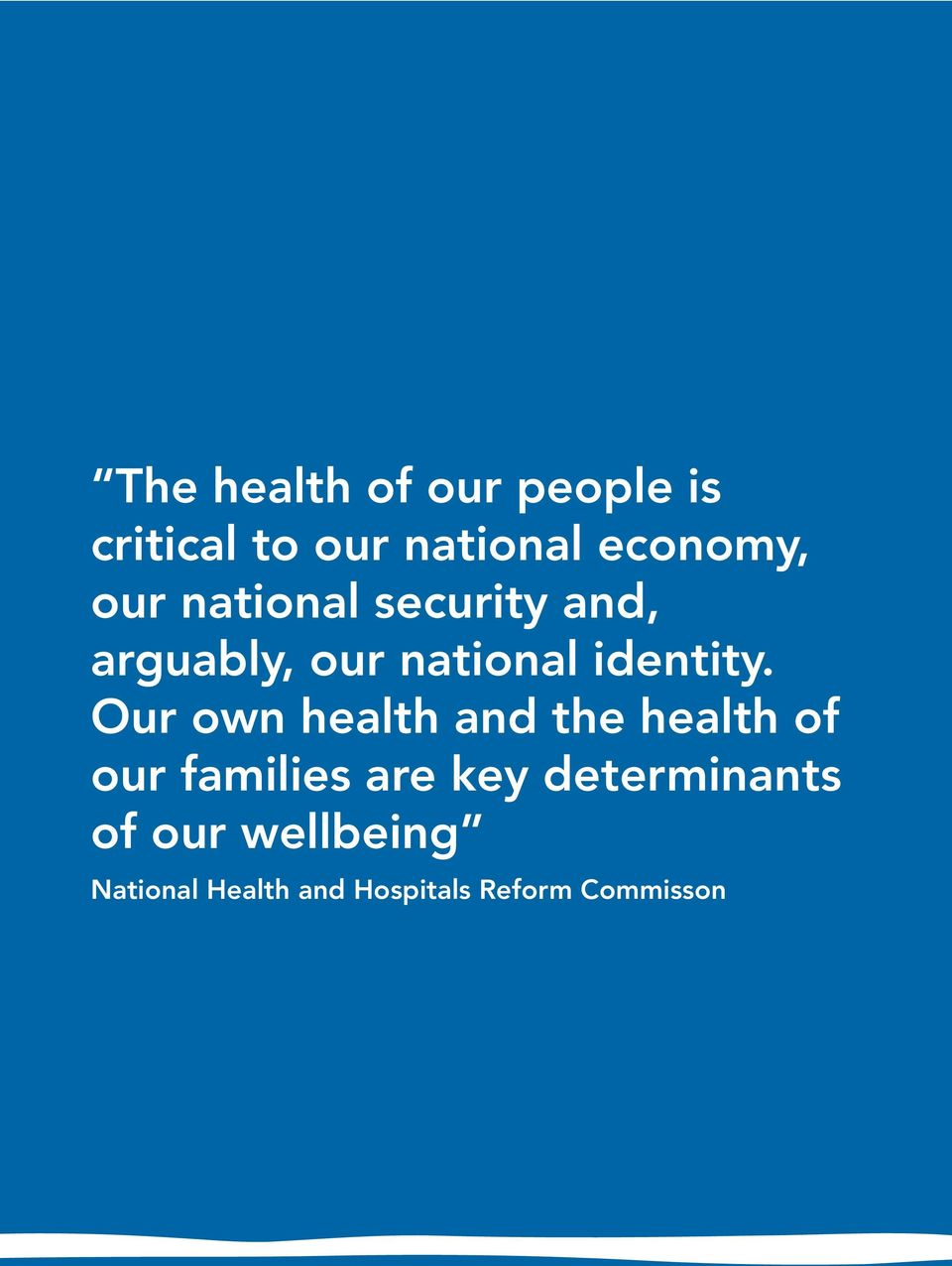 Our own health and the health of our families are key