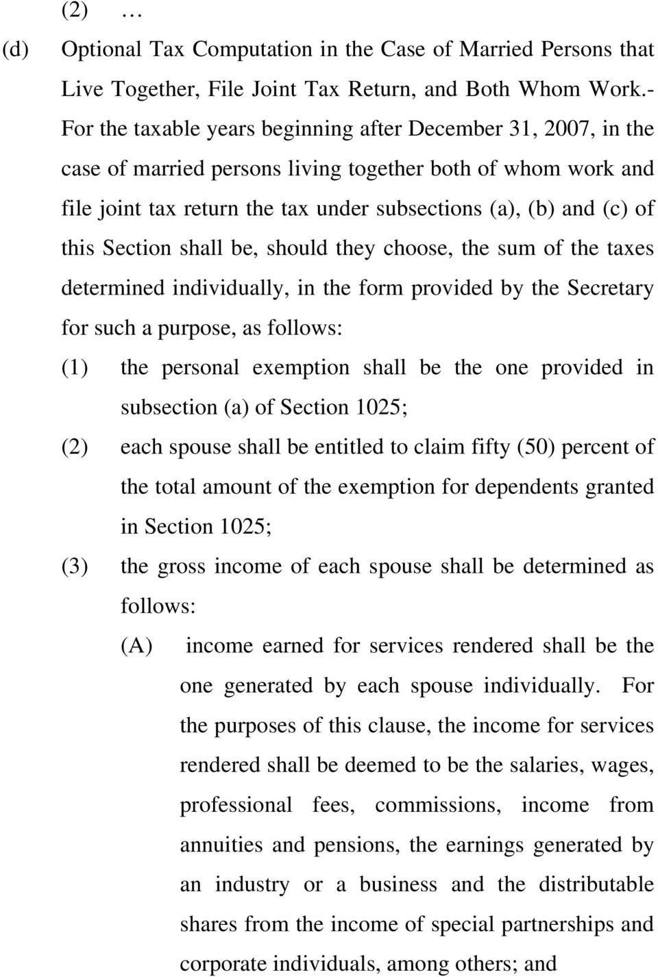 this Section shall be, should they choose, the sum of the taxes determined individually, in the form provided by the Secretary for such a purpose, as follows: (1) the personal exemption shall be the