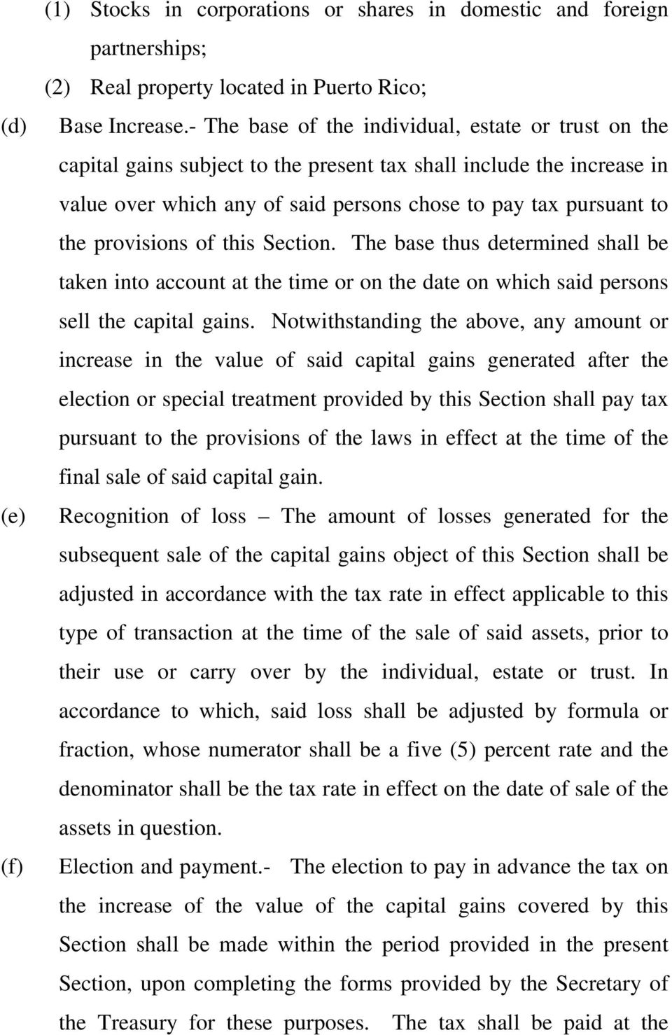 provisions of this Section. The base thus determined shall be taken into account at the time or on the date on which said persons sell the capital gains.