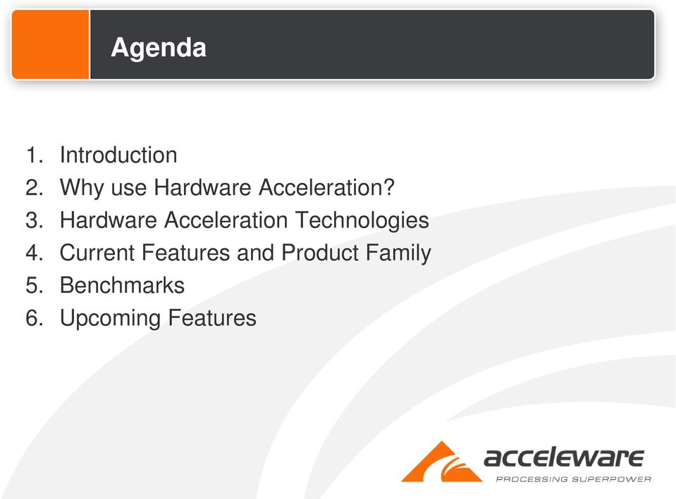 Hardware Acceleration Technologies 4.