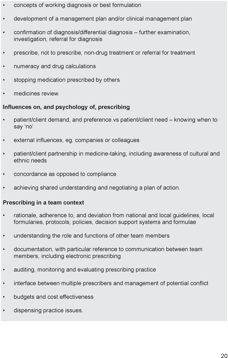 Influences on, and psychology of, prescribing patient/client demand, and preference vs patient/client need knowing when to say no external influences, eg.