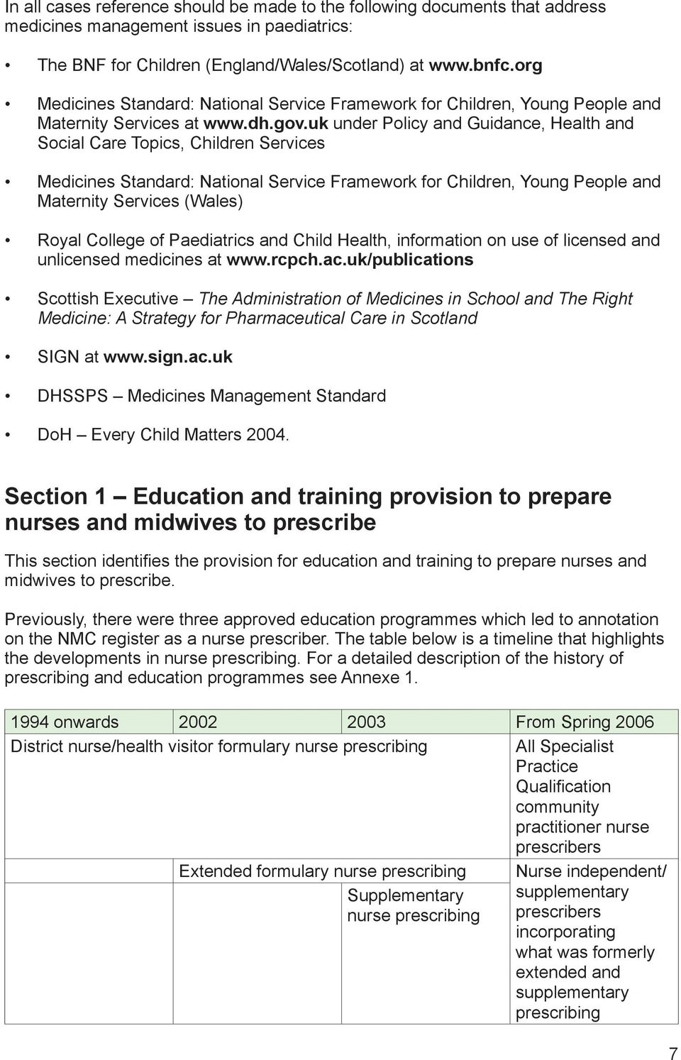 uk under Policy and Guidance, Health and Social Care Topics, Children Services Medicines Standard: National Service Framework for Children, Young People and Maternity Services (Wales) Royal College