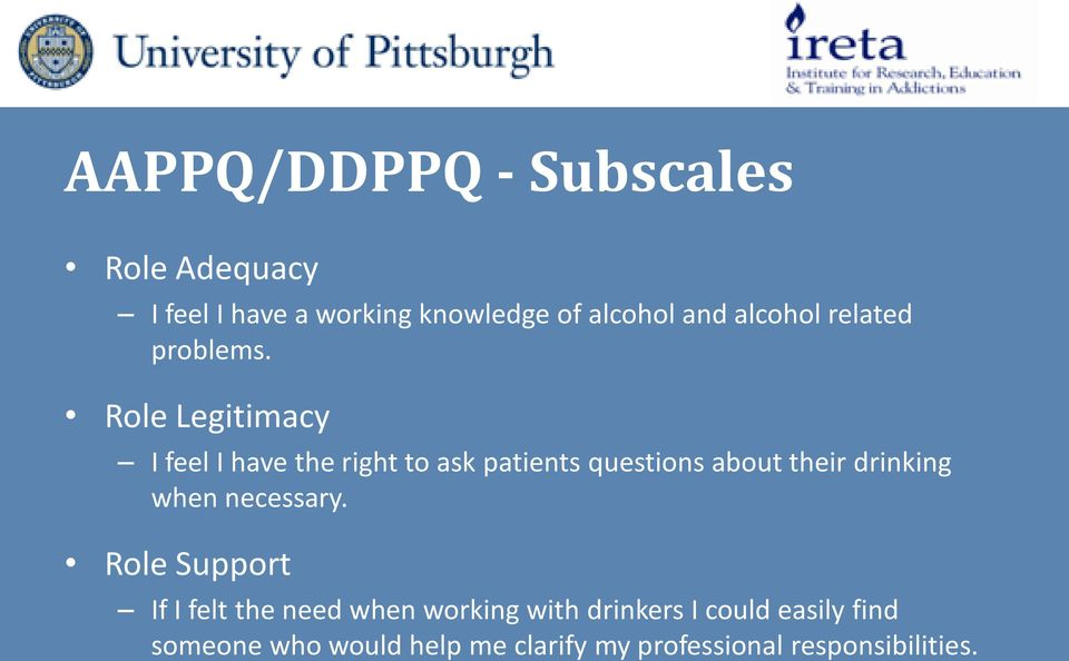 Role Legitimacy I feel I have the right to ask patients questions about their drinking