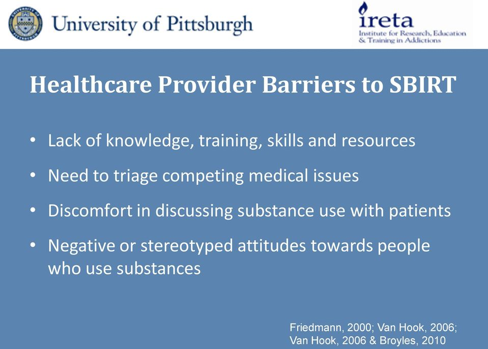 substance use with patients Negative or stereotyped attitudes towards people