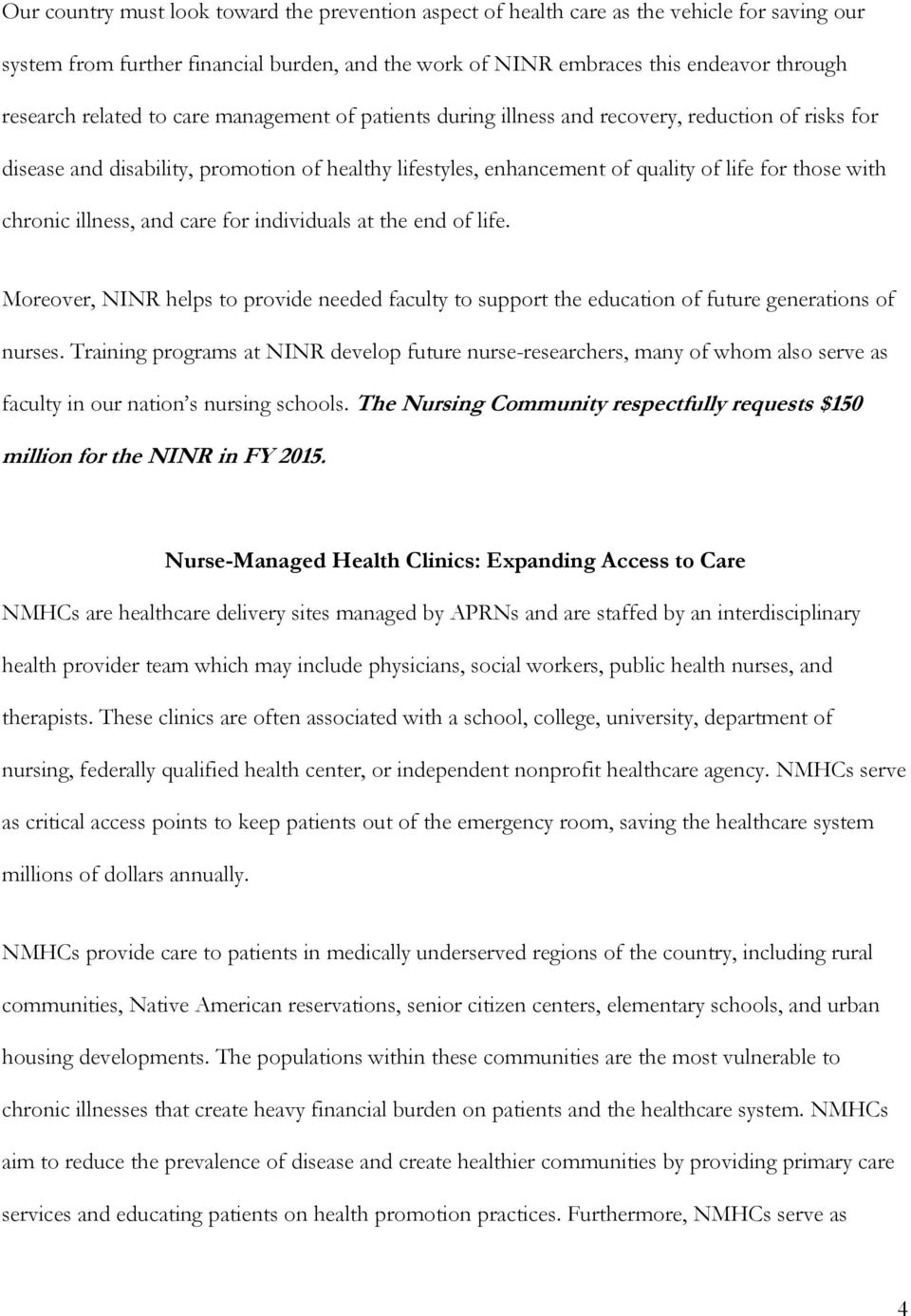 chronic illness, and care for individuals at the end of life. Moreover, NINR helps to provide needed faculty to support the education of future generations of nurses.