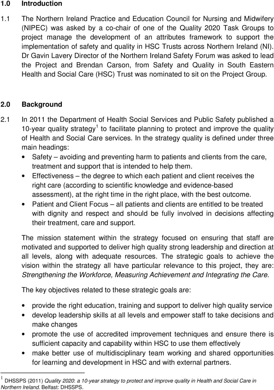 attributes framework to support the implementation of safety and quality in HSC Trusts across Northern Ireland (NI).