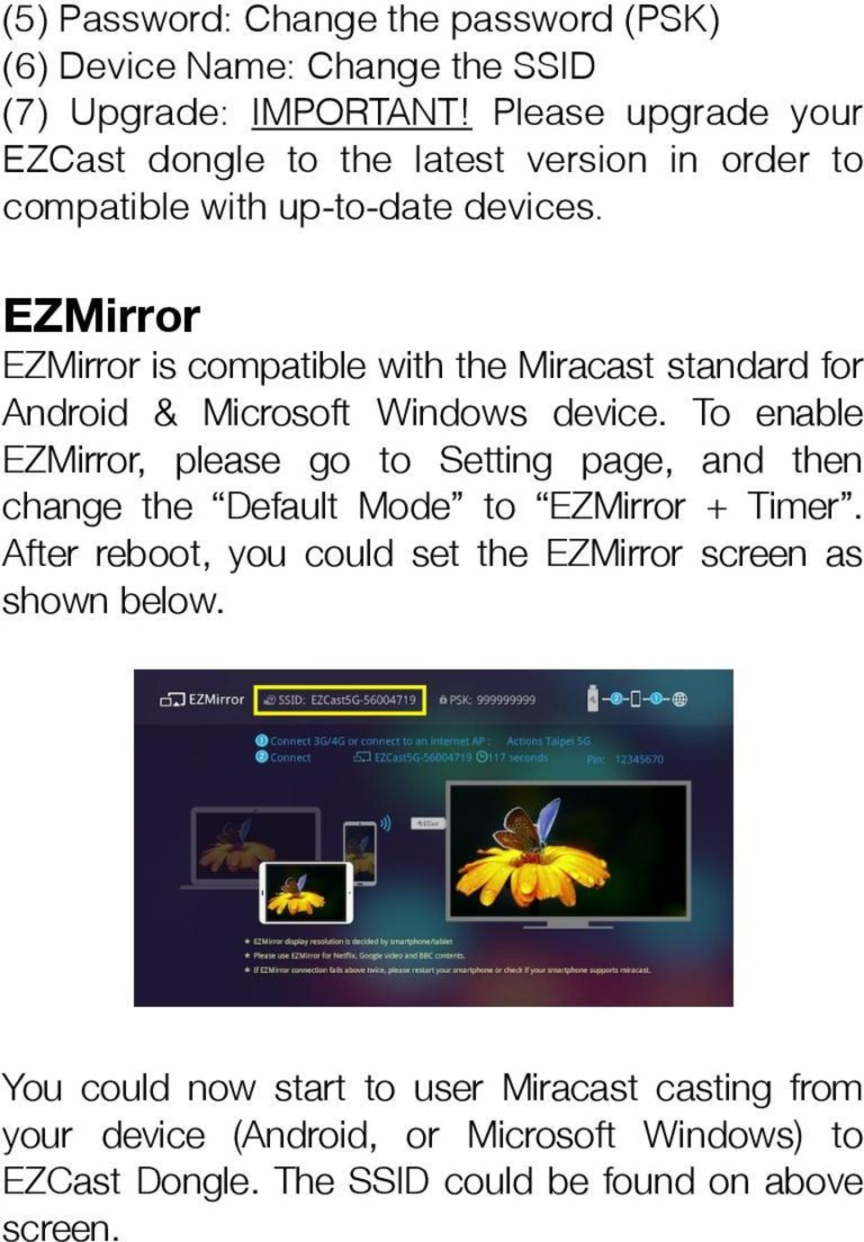 To enable EZMirror, please go to Setting page, and then change the Default Mode to EZMirror + Timer.
