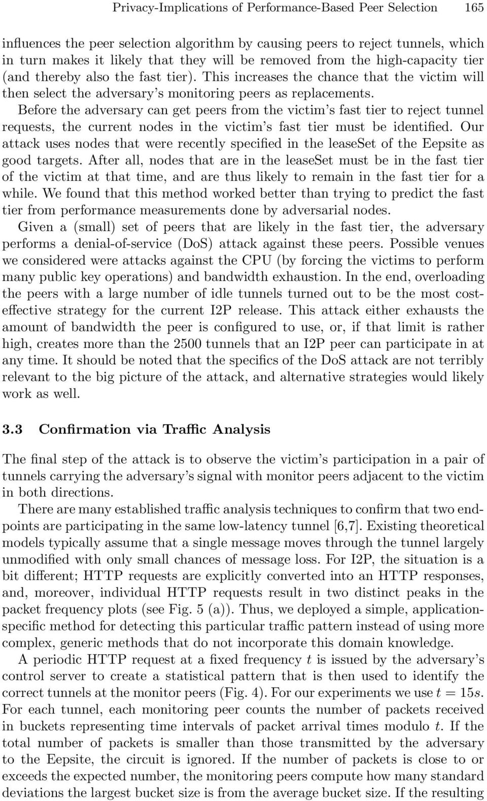 Before the adversary can get peers from the victim s fast tier to reject tunnel requests, the current nodes in the victim s fast tier must be identified.