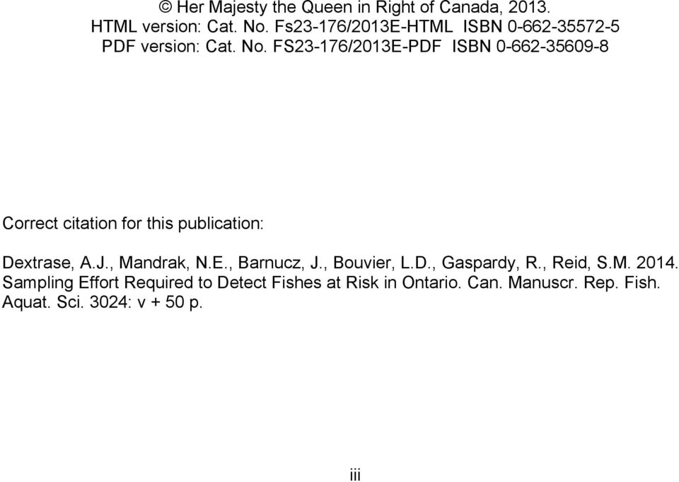 FS23-176/2013E-PDF ISBN 0-662-35609-8 Correct citation for this publication: Dextrase, A.J., Mandrak, N.
