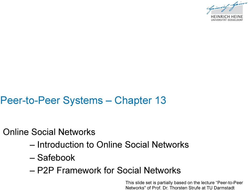 for Social Networks This slide set is partially based on the