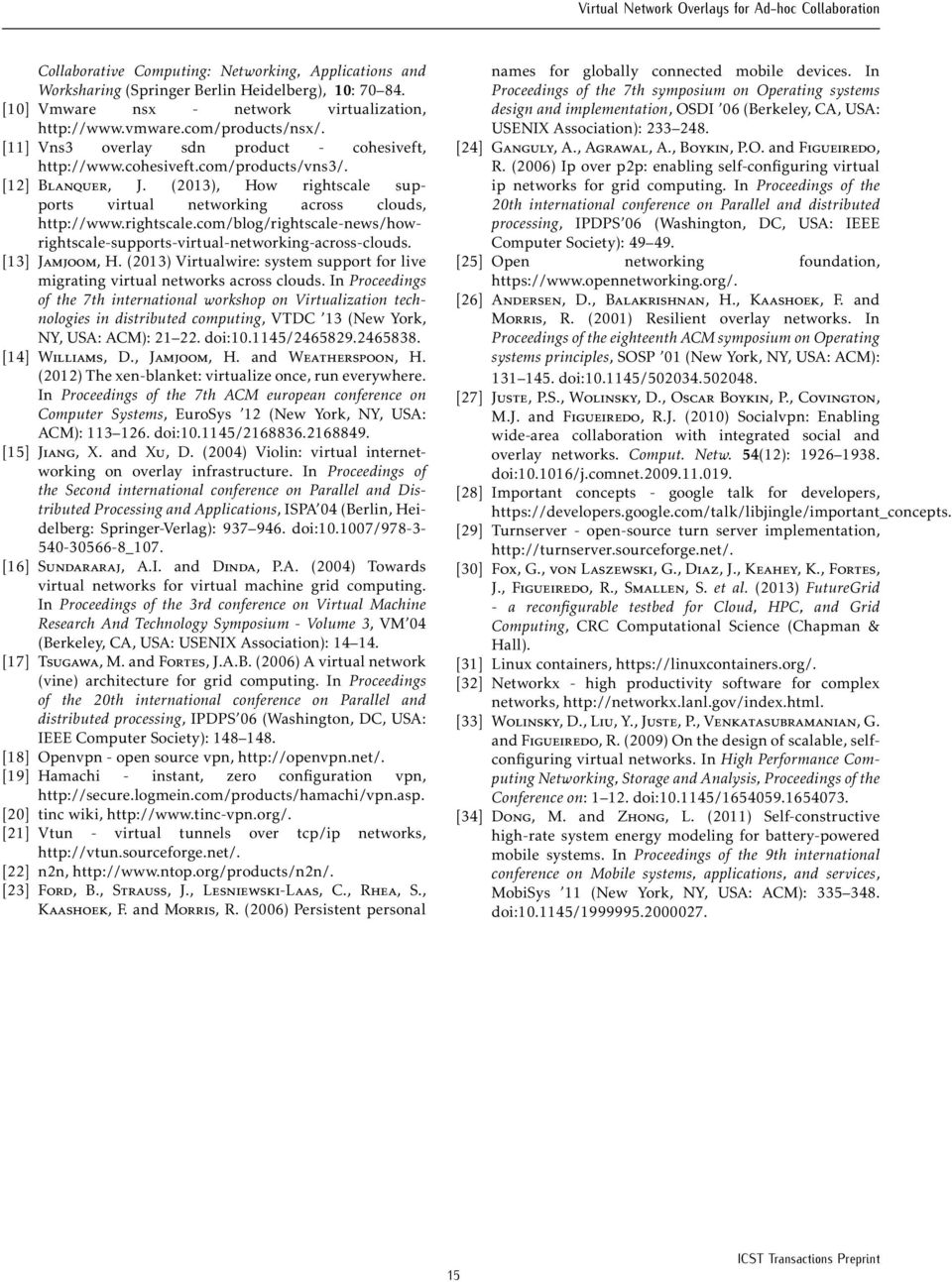 (2013), How rightscale supports virtual networking across clouds, http://www.rightscale.com/blog/rightscale-news/howrightscale-supports-virtual-networking-across-clouds. [13] Jamjoom, H.