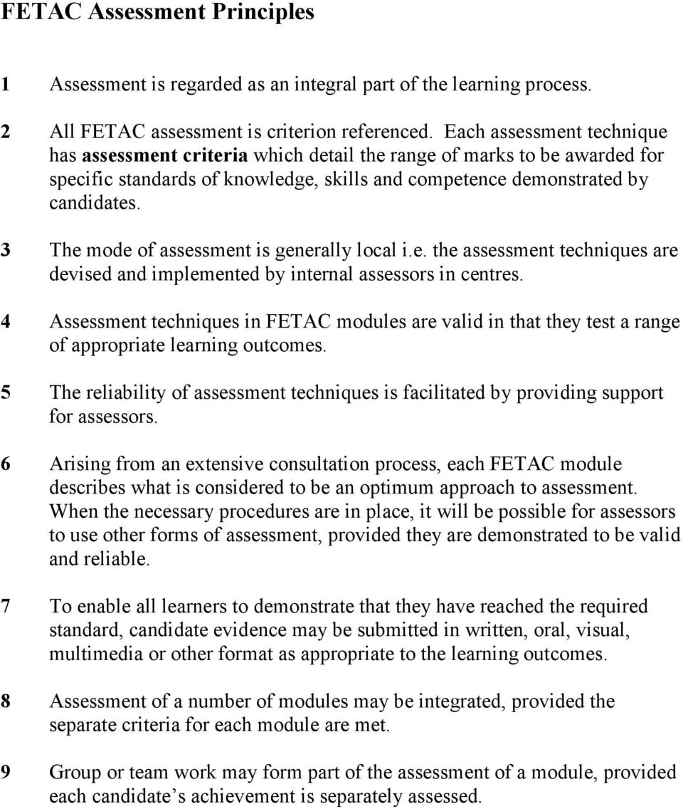 3 The mode of assessment is generally local i.e. the assessment techniques are devised and implemented by internal assessors in centres.