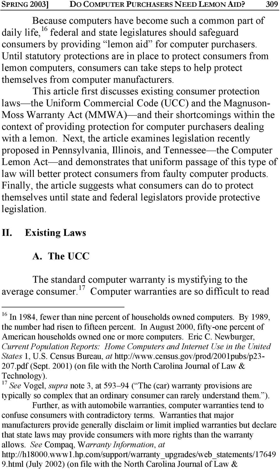 Until statutory protections are in place to protect consumers from lemon computers, consumers can take steps to help protect themselves from computer manufacturers.