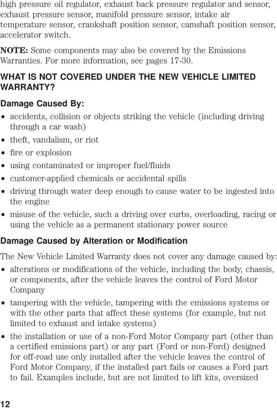 WHAT IS NOT COVERED UNDER THE NEW VEHICLE LIMITED WARRANTY?