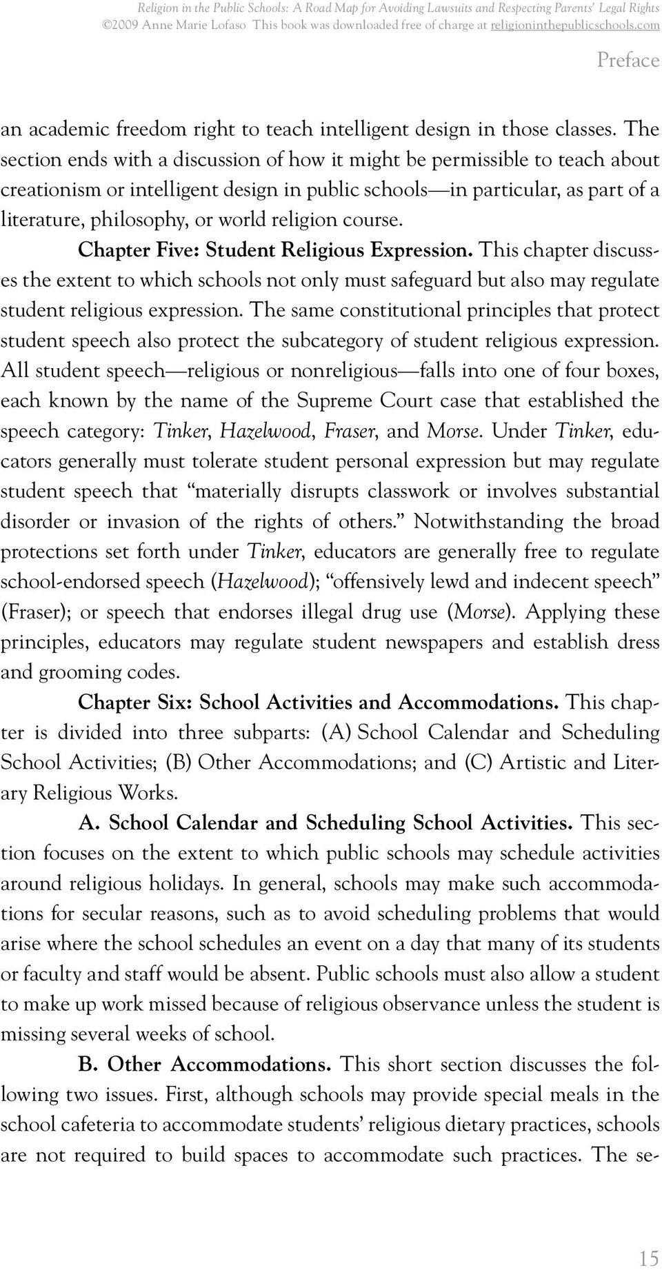 religion course. Chapter Five: Student Religious Expression. This chapter discusses the extent to which schools not only must safeguard but also may regulate student religious expression.