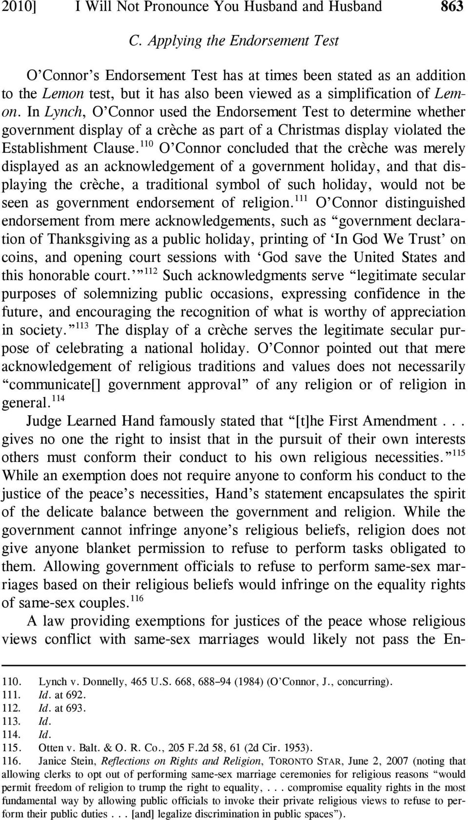 In Lynch, O Connor used the Endorsement Test to determine whether government display of a crèche as part of a Christmas display violated the Establishment Clause.