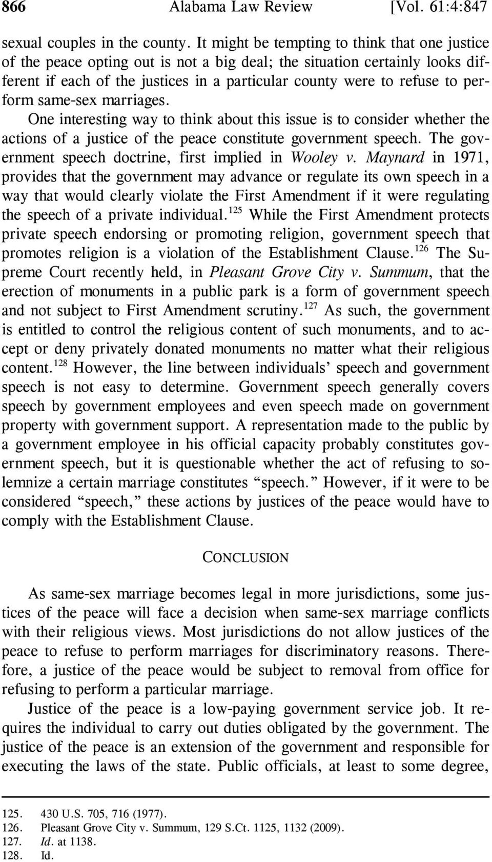perform same-sex marriages. One interesting way to think about this issue is to consider whether the actions of a justice of the peace constitute government speech.