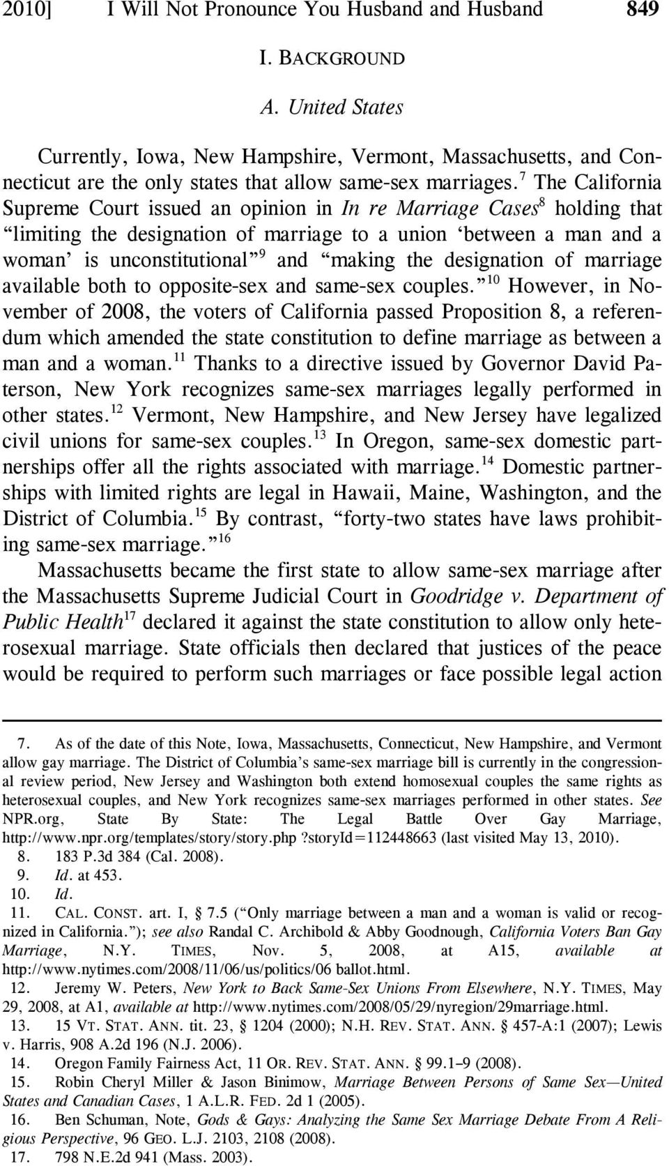 7 The California Supreme Court issued an opinion in In re Marriage Cases 8 holding that limiting the designation of marriage to a union between a man and a woman is unconstitutional 9 and making the