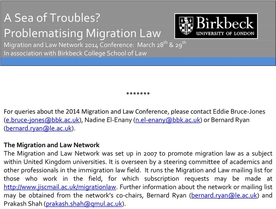 It is overseen by a steering committee of academics and other professionals in the immigration law field.
