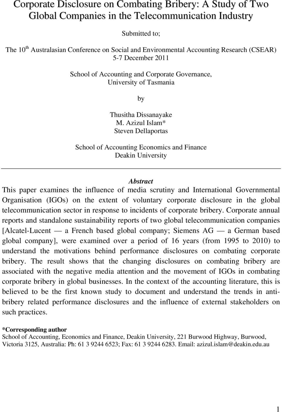Azizul Islam* Steven Dellaportas School of Accounting Economics and Finance Deakin University Abstract This paper examines the influence of media scrutiny and International Governmental Organisation