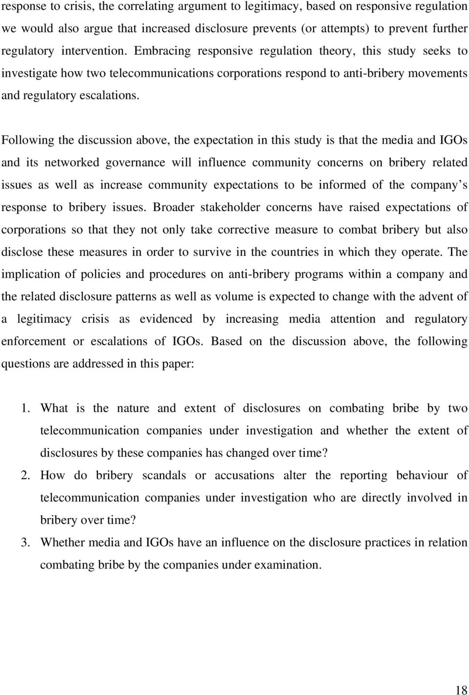 Following the discussion above, the expectation in this study is that the media and IGOs and its networked governance will influence community concerns on bribery related issues as well as increase