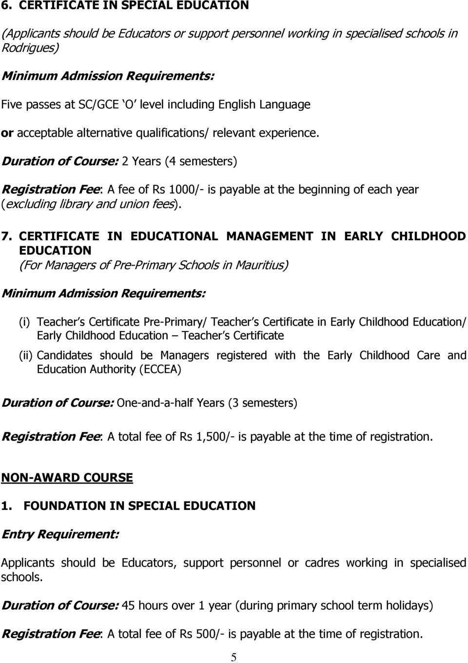 CERTIFICATE IN EDUCATIONAL MANAGEMENT IN EARLY CHILDHOOD EDUCATION (For Managers of Pre-Primary Schools in Mauritius) Teacher s Certificate Pre-Primary/ Teacher s Certificate in Early Childhood